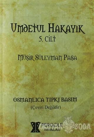 Umdetül Hakayık 5. Cilt - Müşir Süleyman Paşa - Pergole Yayınları