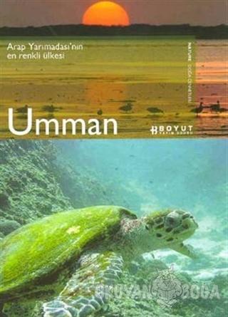 Umman Nature Doğa Cennetleri Arap Yarımadası'nın En Renkli Ülkesi