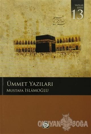 Ümmet Yazıları - Mustafa İslamoğlu - Düşün Yayıncılık