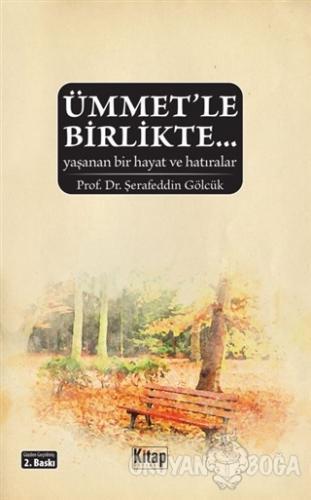 Ümmet'le Birlikte - Şerafettin Gölcük - Kitap Dünyası