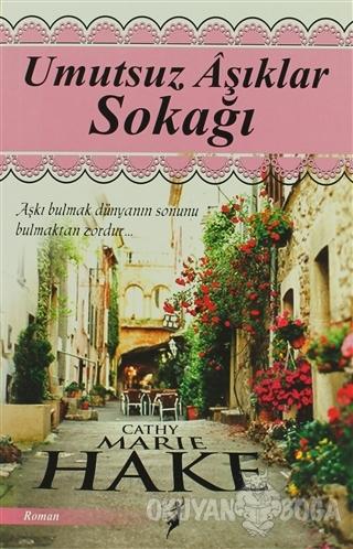 Umutsuz Aşklar Sokağı - Cathy Marie Hake - Kalipso Yayınları