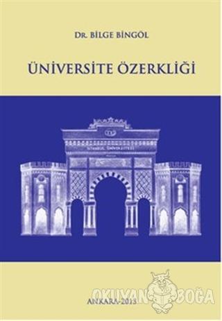 Üniversite Özerkliği - Bilge Bingöl - Sistem Ofset Yayıncılık