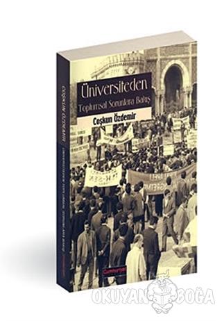 Üniversiteden Toplumsal Sorunlara Bakış - Coşkun Özdemir - Cumhuriyet