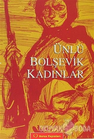 Ünlü Bolşevik Kadınlar - Anonim - Sorun Yayınları