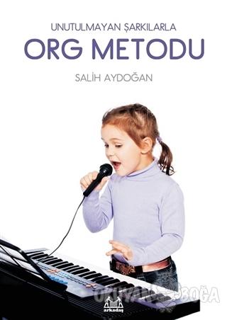 Unutulmayan Şarkılarla Org Metodu - Salih Aydoğan - Arkadaş Yayınları
