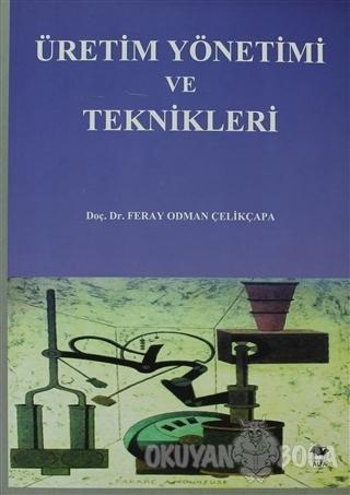 Üretim Yönetimi ve Teknikleri - Feray Odman Çelikçapa - Alfa Yayınları