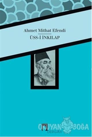 Üss-i İnkılap - Ahmet Mithat - Dergah Yayınları