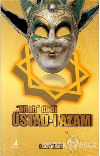 Üstadı Azam - Atalay Girgin - Alter Yayıncılık