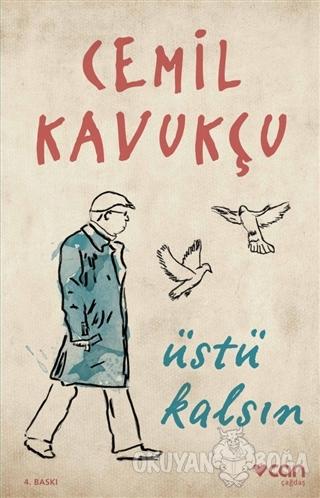Üstü Kalsın - Cemil Kavukçu - Can Yayınları
