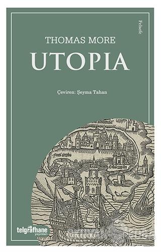 Utopia - Thomas More - Telgrafhane Yayınları