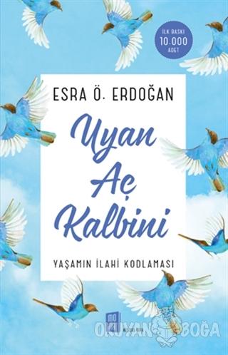 Uyan Aç Kalbini - Esra Ö. Erdoğan - Mona Kitap