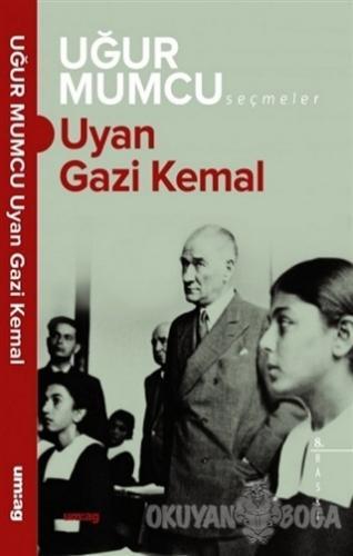 Uyan Gazi Kemal - Uğur Mumcu - um:ag Yayınları