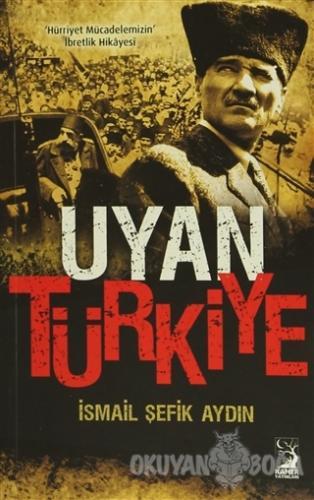 Uyan Türkiye - İsmail Şefik Aydın - Kamer Yayınları