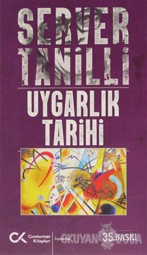 Uygarlık Tarihi - Server Tanilli - Cumhuriyet Kitapları