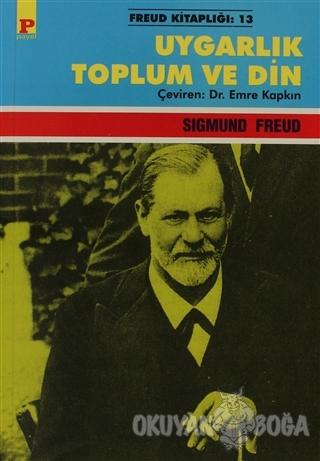 Uygarlık Toplum ve Din - Sigmund Freud - Payel Yayınları