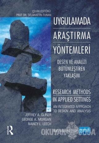Uygulamada Araştırma Yöntemleri - Jeffrey A. Gliner - Nobel Akademik Y
