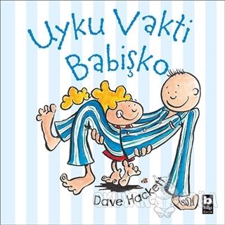 Uyku Vakti Babişko - Dave Hackett - Bilgi Yayınevi