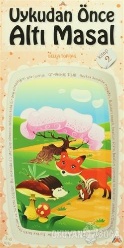Uykudan Önce Altı Masal Kitap 2 - Bella Toprak - Kuzey Yayınları