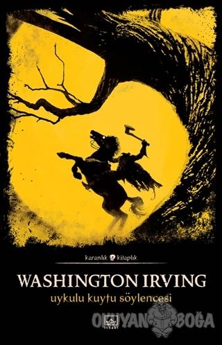 Uykulu Kuytu Söylencesi - Washington Irving - İthaki Yayınları