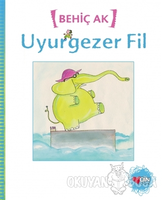 Uyurgezer Fil - Behiç Ak - Can Çocuk Yayınları