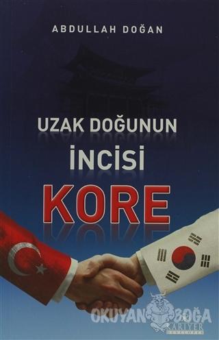 Uzak Doğu'nun İncisi Kore - Abdullah Doğan - Kariyer Yayınları