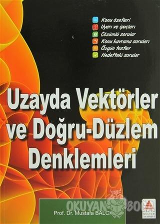 Uzayda Vektörler ve Doğru-Düzlem Denklemleri - Mustafa Balcı - Delta K