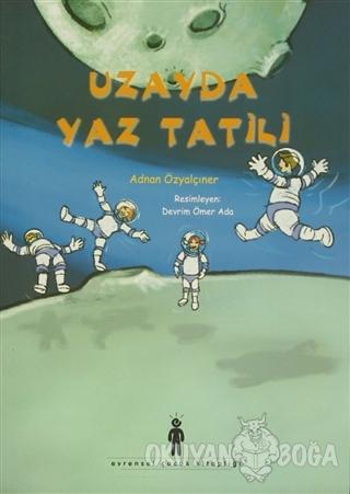 Uzayda Yaz Tatili - Adnan Özyalçıner - Evrensel Basım Yayın