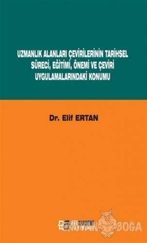 Uzmanlık Alanları Çevirilerinin Tarihsel Süreci, Eğitimi, Önemi ve Çev