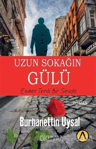 Uzun Sokağın Gülü - Burhanettin Uysal - Ares Yayınları