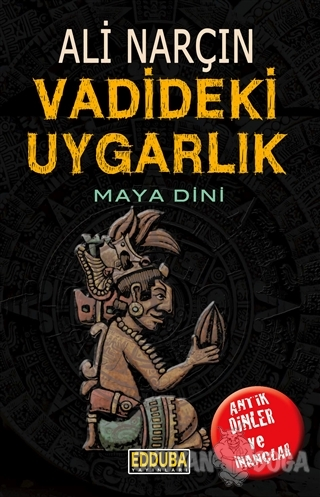 Vadideki Uygarlık - Maya Dini