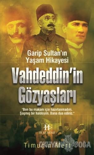 Vahdettin'in Gözyaşları - Timuçin Mert - Hükümdar Yayınları