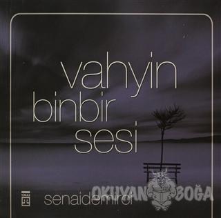 Vahyin Binbir Sesi - Senai Demirci - Timaş Yayınları