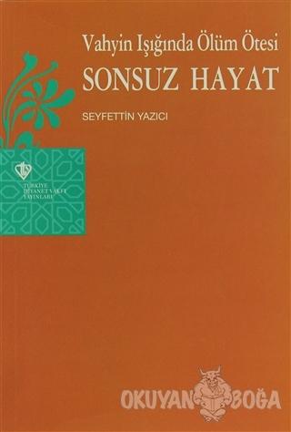 Vahyin Işığında Ölüm Ötesi Sonsuz Hayat - Seyfettin Yazıcı - Türkiye D