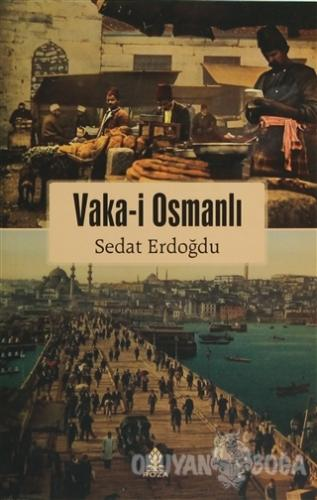 Vaka-i Osmanlı - Sedat Erdoğdu - Roza Yayınevi
