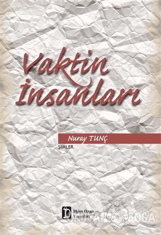 Vaktin İnsanları - Nuray Tunç - İlkim Ozan Yayınları