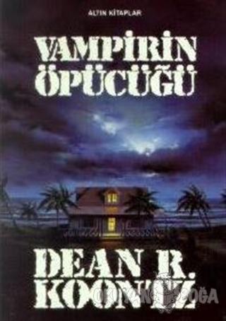 Vampirin Öpücüğü - Dean R. Koontz - Altın Kitaplar