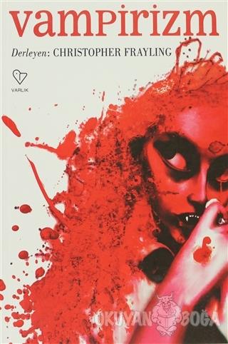 Vampirizm - Christopher Frayling - Varlık Yayınları