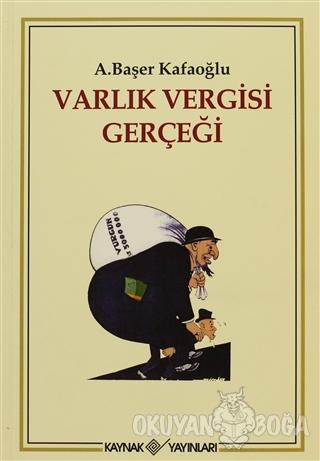 Varlık Vergisi Gerçeği - Arslan Başer Kafaoğlu - Kaynak Yayınları