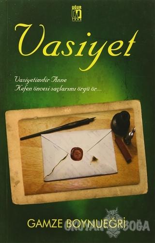 Vasiyet - Gamze Boynueğri - Uğur Tuna Yayınları