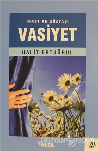 Vasiyet - Halit Ertuğrul - Nesil Yayınları