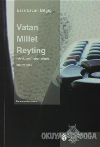 Vatan Millet Reyting - Esra Ercan Bilgiç - Evrensel Basım Yayın