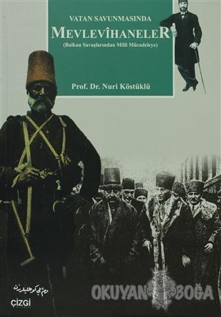Vatan Savunmasında Mevlevihaneler - Nuri Köstüklü - Çizgi Kitabevi Yay