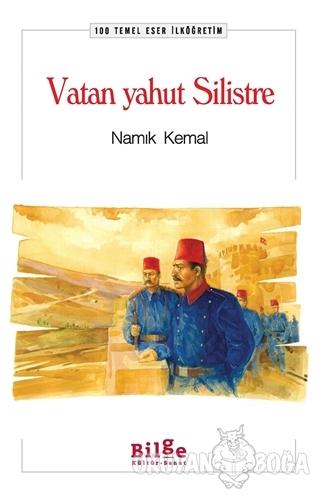 Vatan Yahut Silistre - Namık Kemal - Bilge Kültür Sanat - Klasikler