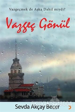 Vazgeç Gönül - Sevda Akçay Becer - Cinius Yayınları