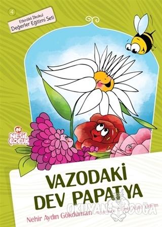 Vazodaki Dev Papatya - Nehir Aydın Gökduman - Nesil Çocuk Yayınları
