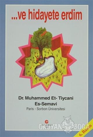 Ve Hidayete Erdim - Muhammed Et-Tiycani Es-semavi - Can Yayınları (Ali