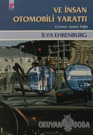 Ve İnsan Otomobili Yarattı - İlya Ehrenburg - Payel Yayınları