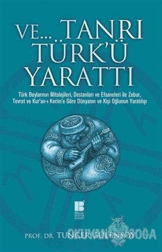 Ve Tanrı Türk'ü Yarattı