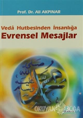 Veda Hutbesinden İnsanlığa Evrensel Mesajlar - Ali Akpınar - Serhat Ki