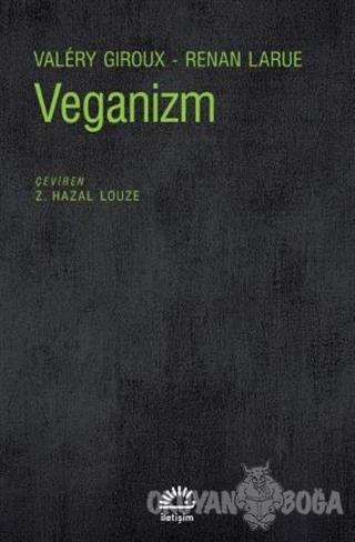Veganizm - Valery Giroux - İletişim Yayınevi